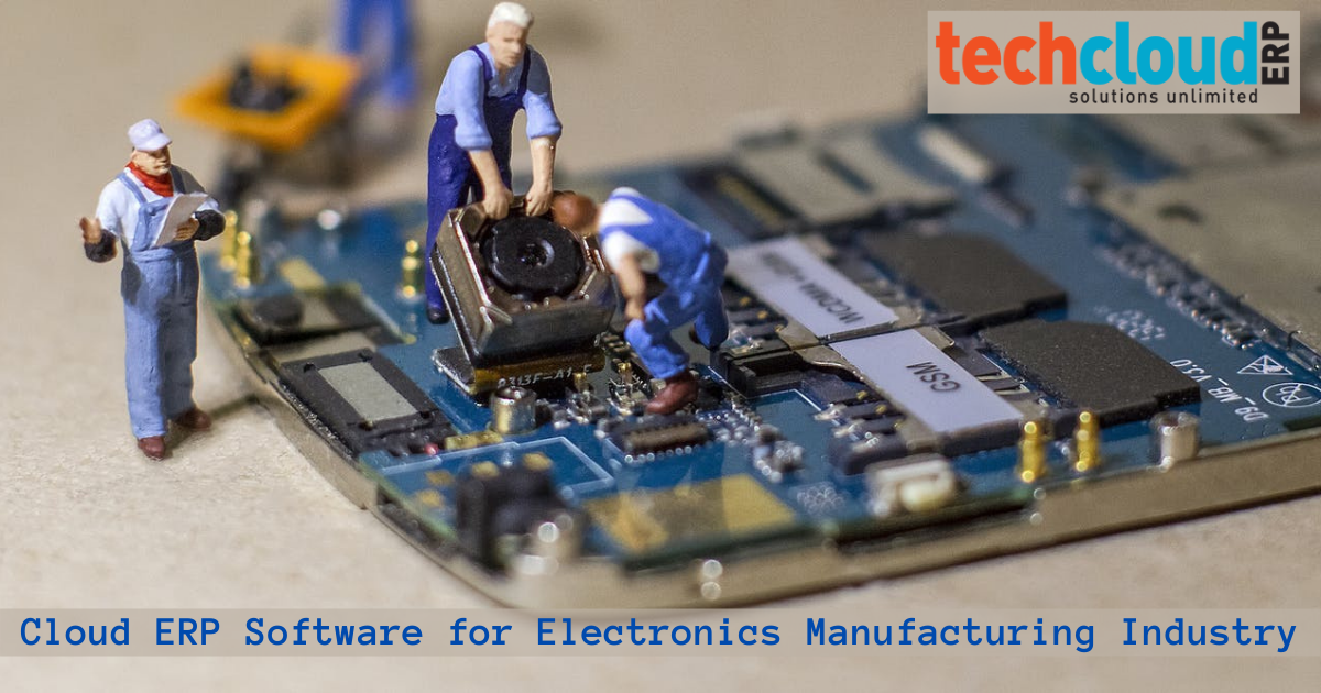 Cloud ERP Software for Electronics Manufacturing Industry